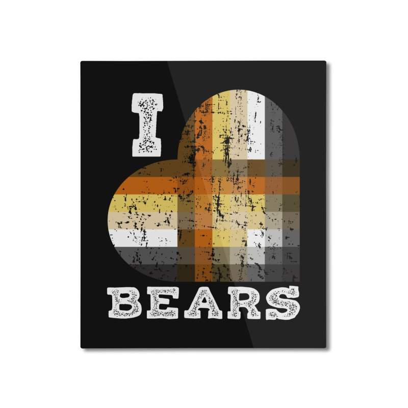 I Love Bears for Gay Bears and Bear Admirers or Chasers Home Mounted Aluminum Print by The Bearly Brand