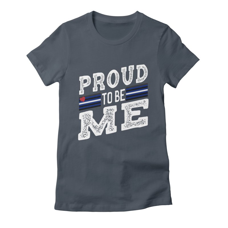 Proud to Be Me Leather Gay Pride LGBTQ Women's T-Shirt by The Bearly Brand