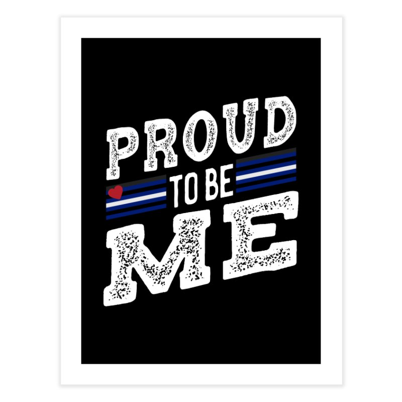 Proud to Be Me Leather Gay Pride LGBTQ Home Fine Art Print by The Bearly Brand