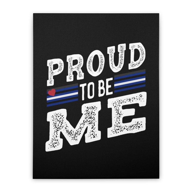 Proud to Be Me Leather Gay Pride LGBTQ Home Stretched Canvas by The Bearly Brand