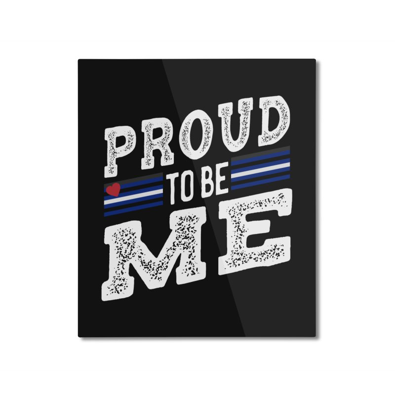 Proud to Be Me Leather Gay Pride LGBTQ Home Mounted Aluminum Print by The Bearly Brand
