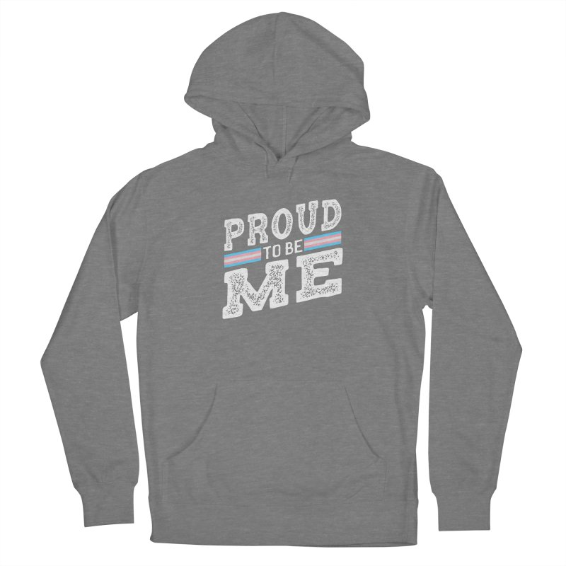 Proud to Be Trans Pride LGBT Transgender Women's Pullover Hoody by The Bearly Brand