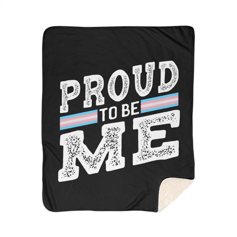 Proud to Be Trans Pride LGBT Transgender Home Blanket by The Bearly Brand