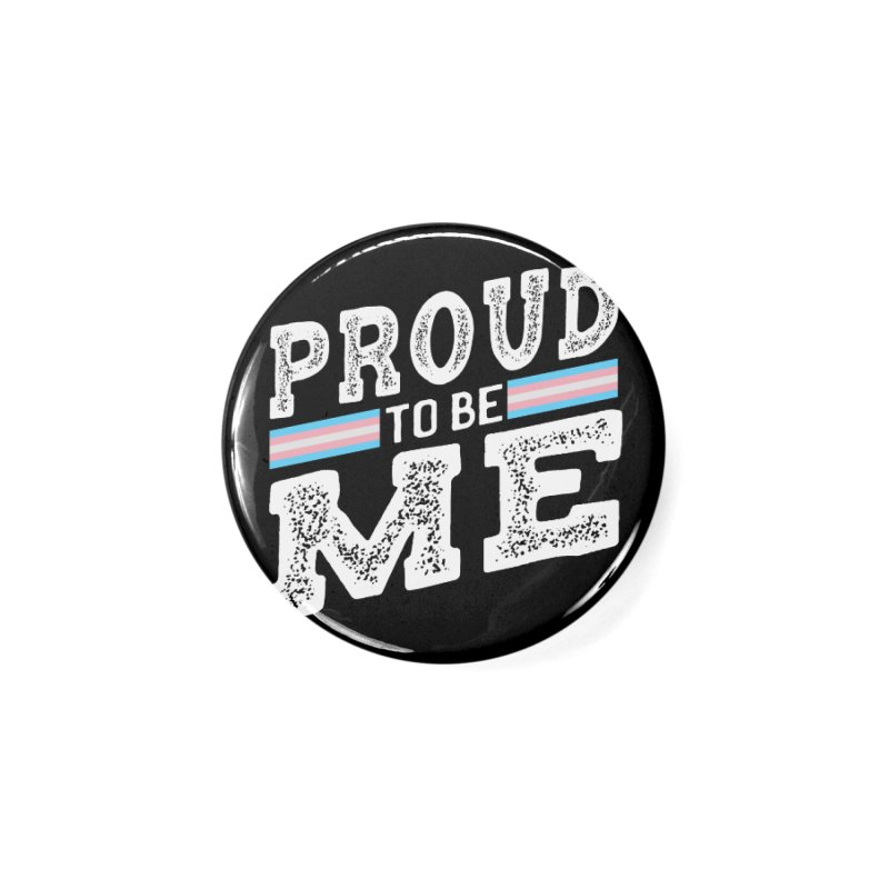 Proud to Be Trans Pride LGBT Transgender Accessories Button by The Bearly Brand