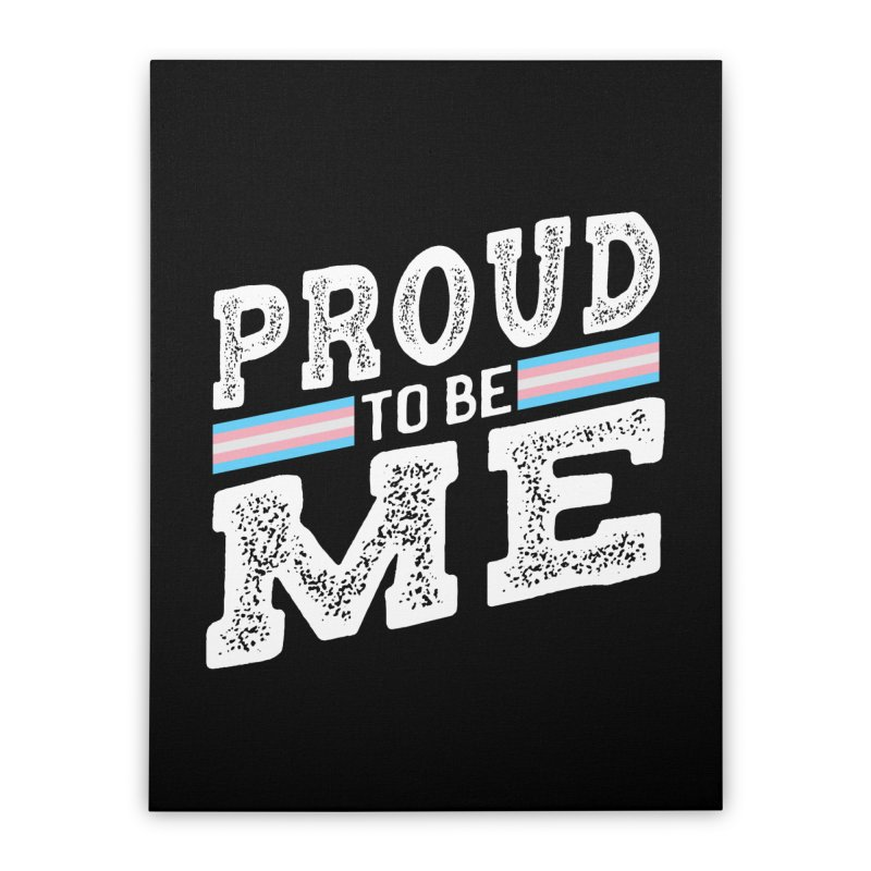 Proud to Be Trans Pride LGBT Transgender Home Stretched Canvas by The Bearly Brand