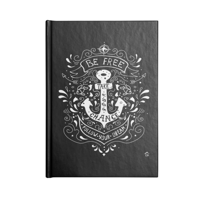 Be Free Take Your Chance Follow Your Dream Inspirational Typography Accessories Notebook by The Bearly Brand