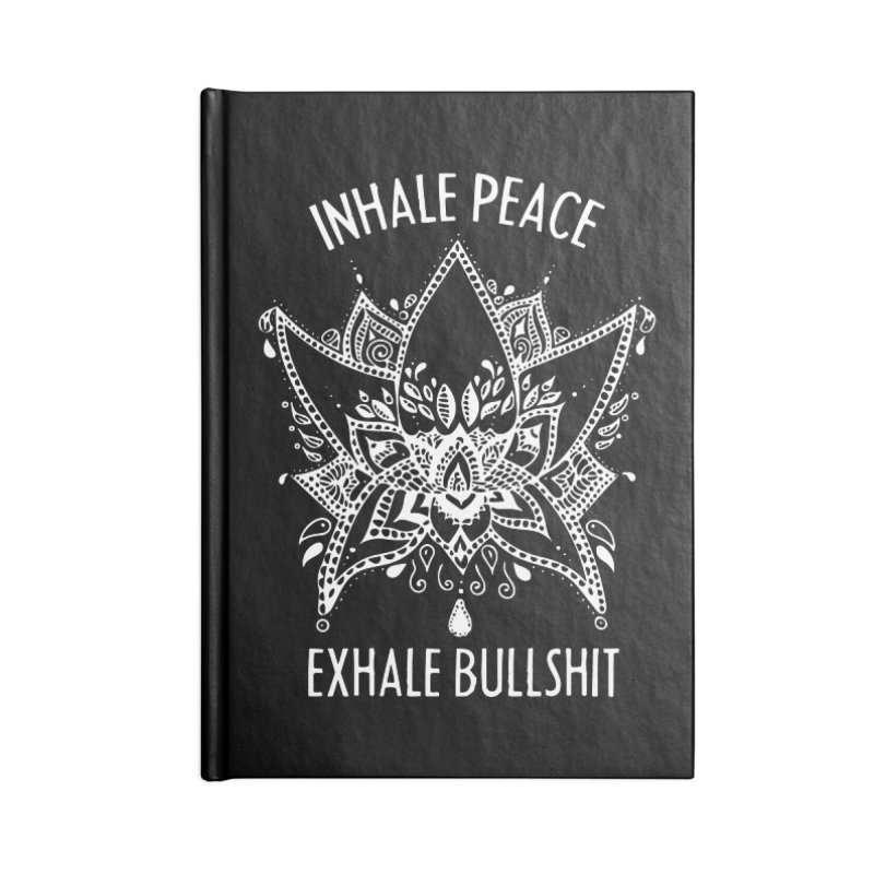 Hand drawn Inhale Peace and Exhale the Bullshit Meditation Practice Accessories Notebook by The Bearly Brand