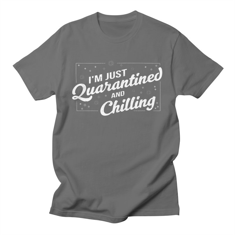I'm Just Quarantined and Chilling Men's T-Shirt by The Bearly Brand