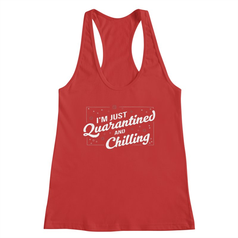 I'm Just Quarantined and Chilling Women's Tank by The Bearly Brand
