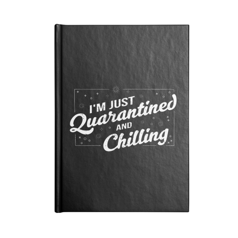 I'm Just Quarantined and Chilling Accessories Notebook by The Bearly Brand