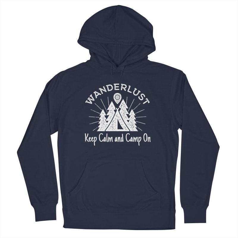Wanderlust Keep Calm and Camp On Men's French Terry Pullover Hoody by The Bearly Brand
