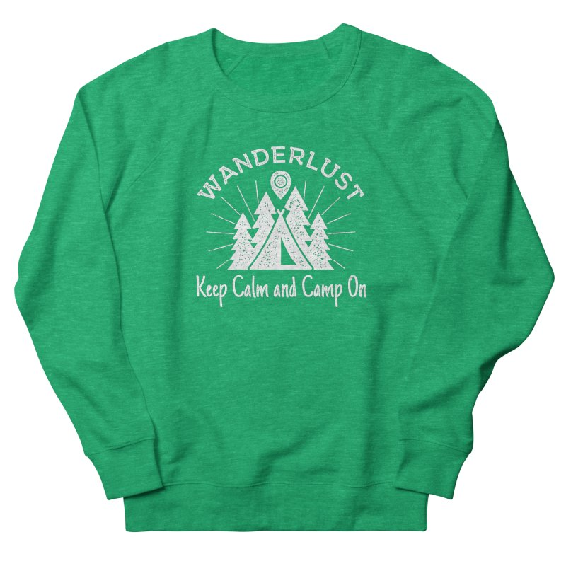 Wanderlust Keep Calm and Camp On Men's French Terry Sweatshirt by The Bearly Brand