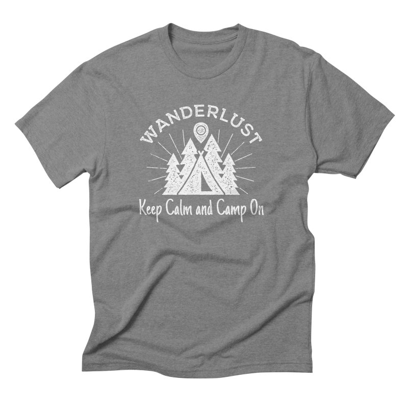 Wanderlust Keep Calm and Camp On Men's Triblend T-Shirt by The Bearly Brand