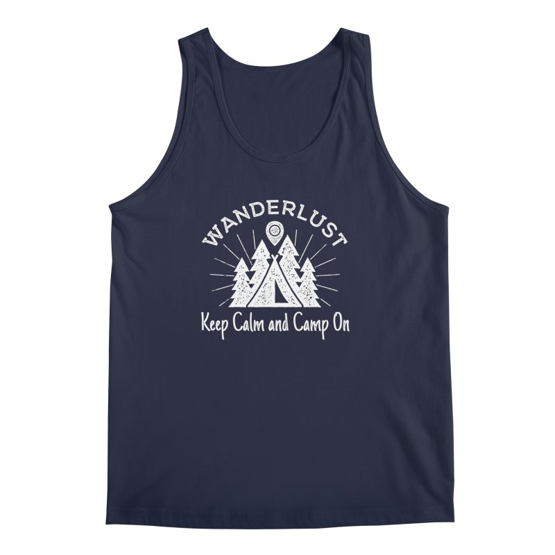 Wanderlust Keep Calm and Camp On Men's Regular Tank by The Bearly Brand