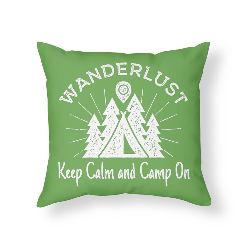 Wanderlust Keep Calm and Camp On Home Throw Pillow by The Bearly Brand