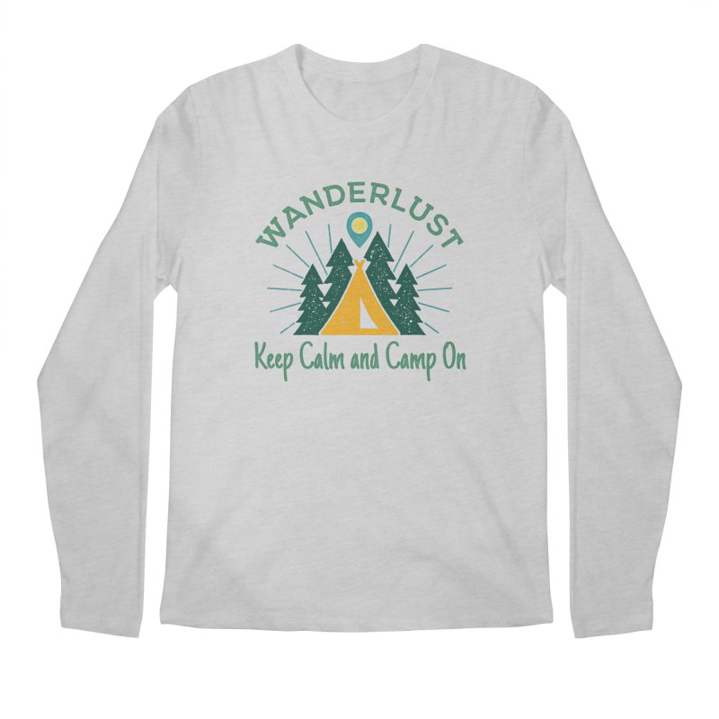 Wanderlust Keep Calm and Camp On Men's Longsleeve T-Shirt by The Bearly Brand