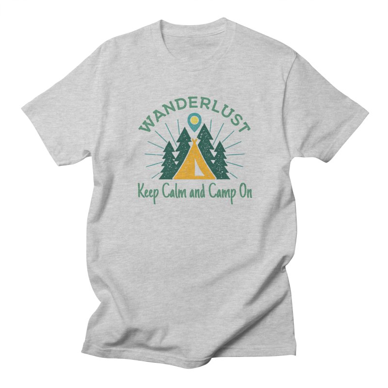 Wanderlust Keep Calm and Camp On Women's Unisex T-Shirt by The Bearly Brand