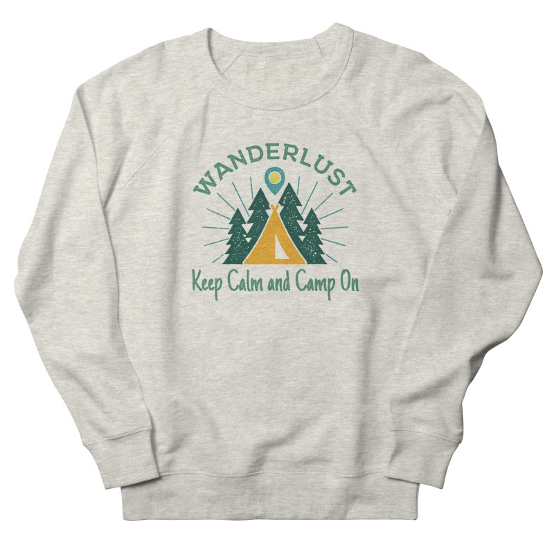 Wanderlust Keep Calm and Camp On Women's Sweatshirt by The Bearly Brand