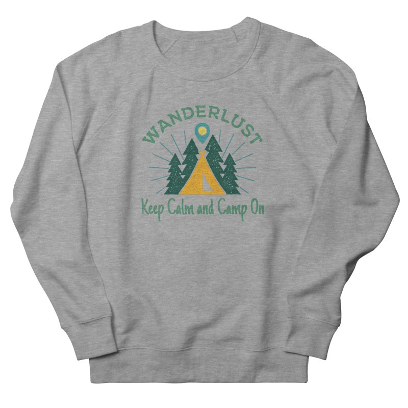 Wanderlust Keep Calm and Camp On Men's Sweatshirt by The Bearly Brand