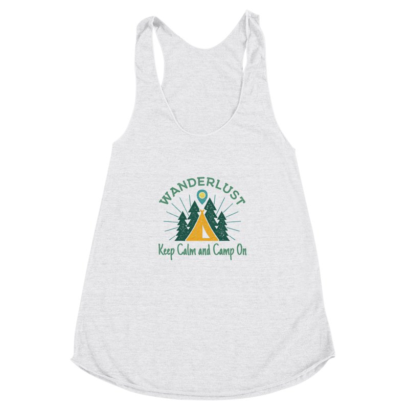 Wanderlust Keep Calm and Camp On Women's Racerback Triblend Tank by The Bearly Brand