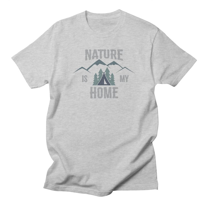 Nature Is My Home Women's Unisex T-Shirt by The Bearly Brand