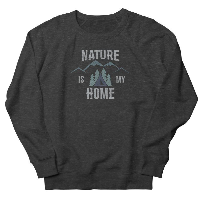 Nature Is My Home Men's Sweatshirt by The Bearly Brand