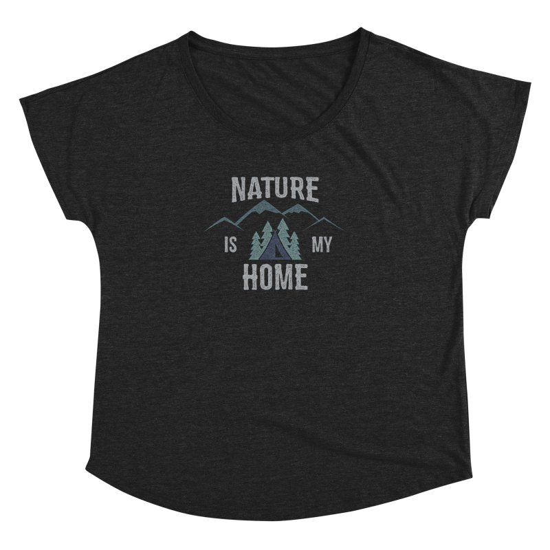 Nature Is My Home Women's Dolman by The Bearly Brand