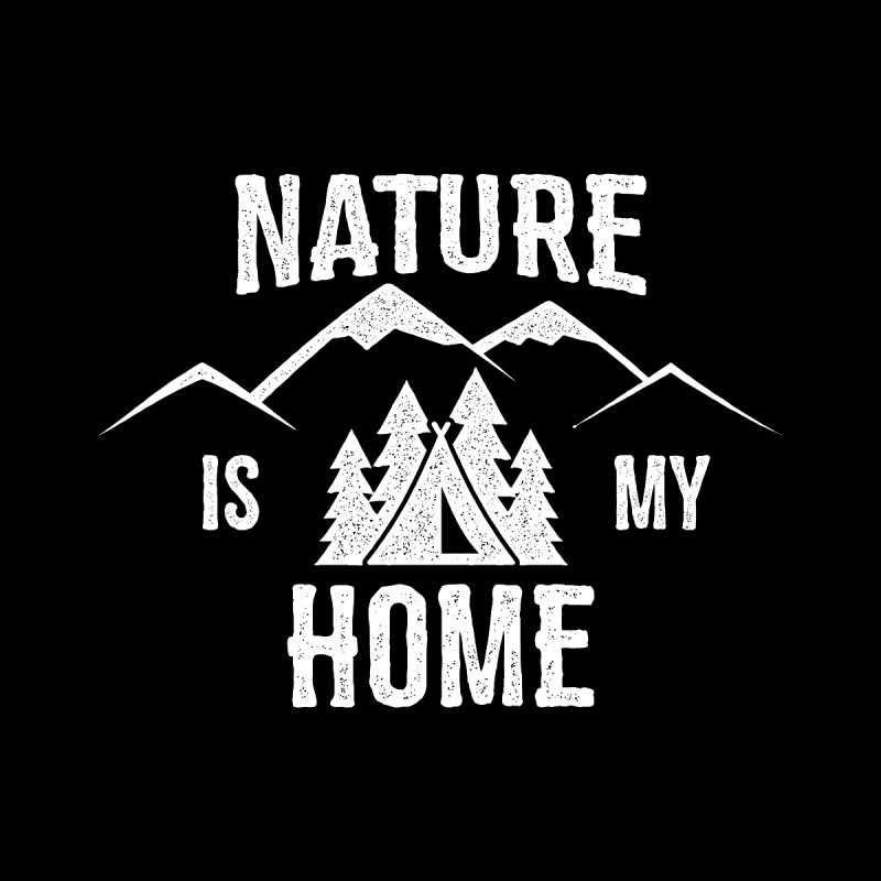 The Great Outdoors Nature is My Home Camping Men's T-Shirt by The Bearly Brand