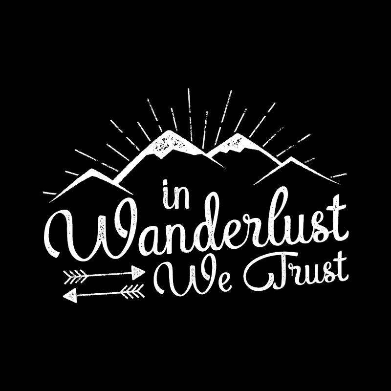 In Wonderlust We Trust for Campers and Hikers Men's T-Shirt by The Bearly Brand