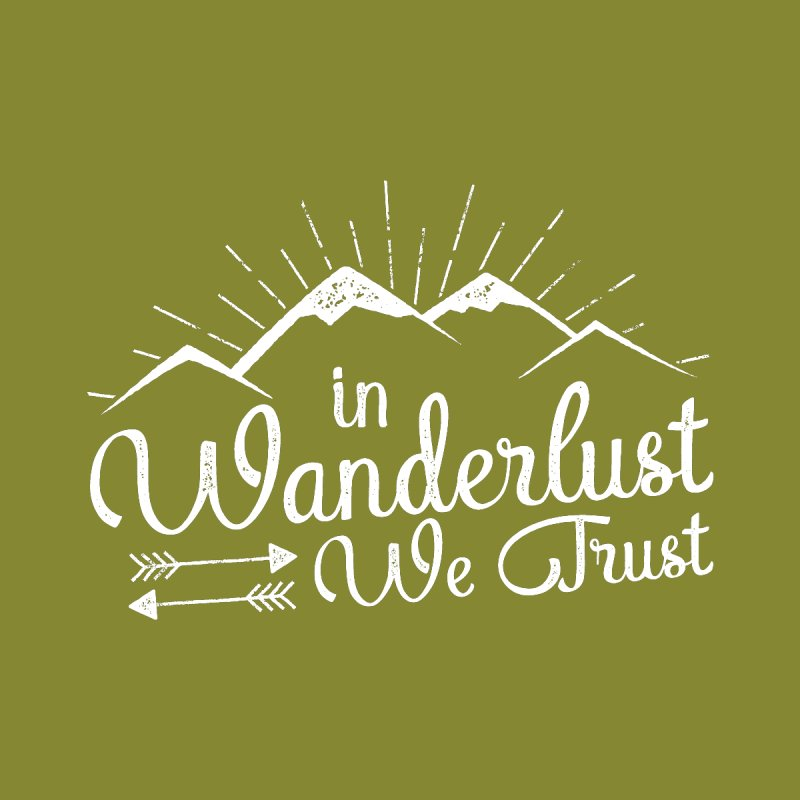 In Wanderlust We Trust by The Bearly Brand
