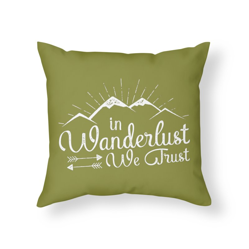In Wanderlust We Trust Home Throw Pillow by The Bearly Brand