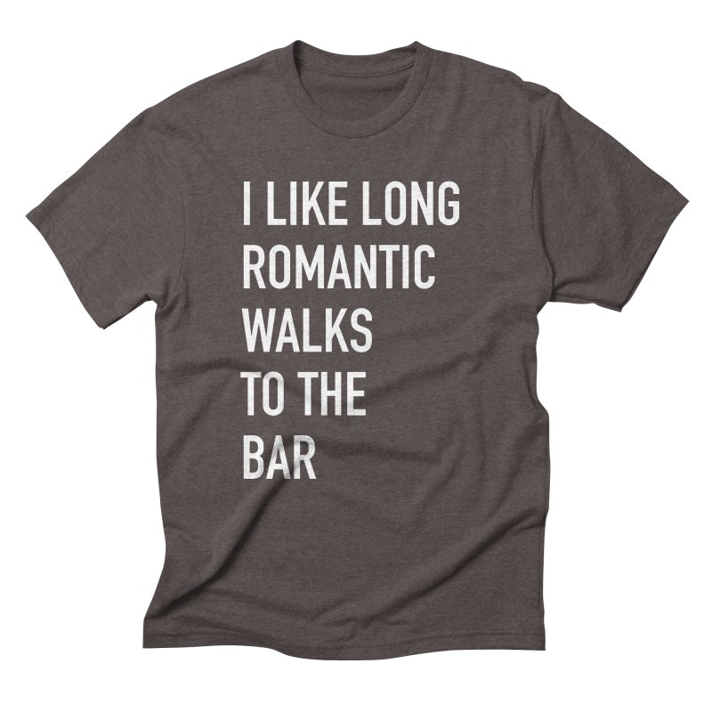 Long Romantic Walks To The Bar Men's Triblend T-Shirt by The Bearly Brand