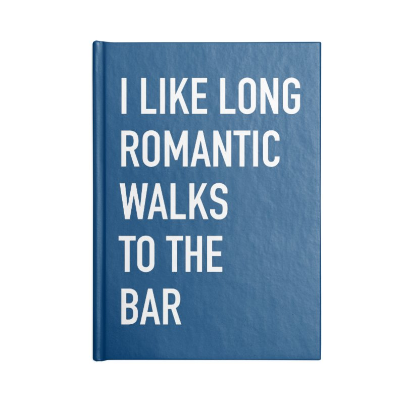 Long Romantic Walks To The Bar Accessories Lined Journal Notebook by The Bearly Brand