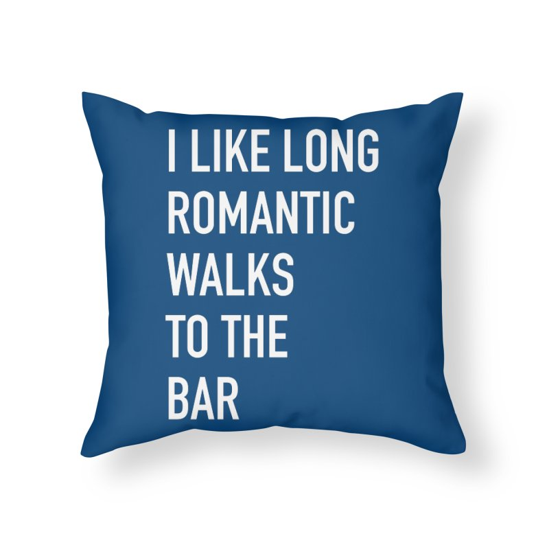 Long Romantic Walks To The Bar Home Throw Pillow by The Bearly Brand