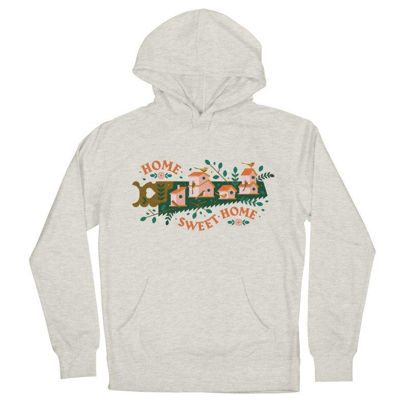 Home Sweet Home Women's French Terry Pullover Hoody by Brian Rau's Artist Shop