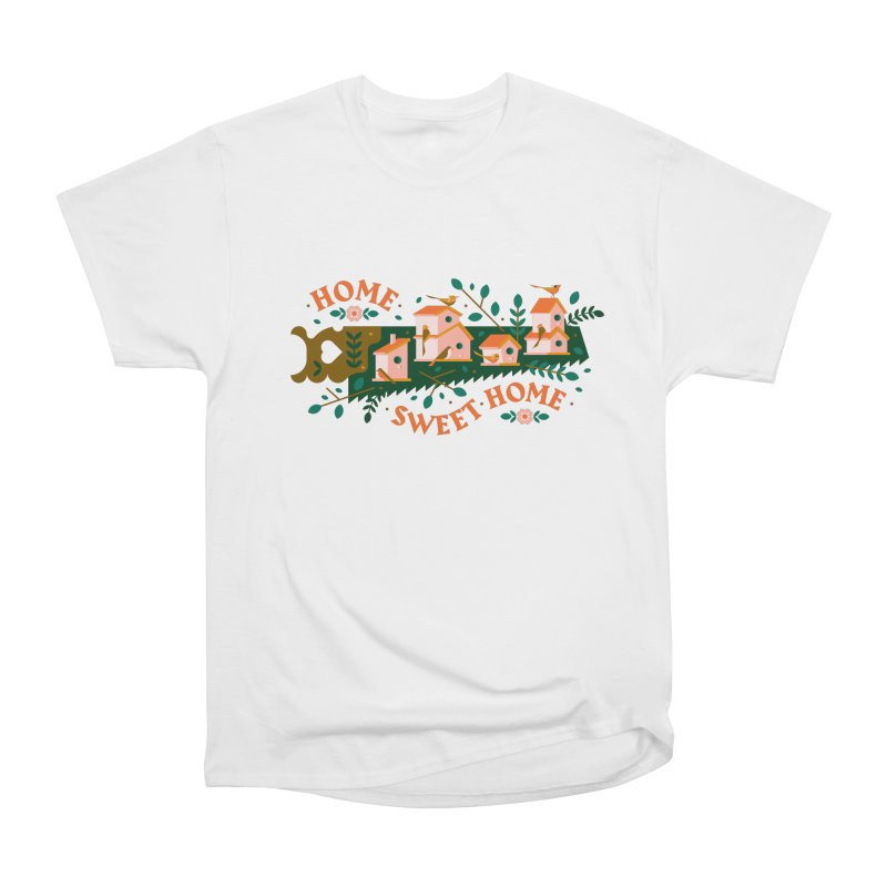 Home Sweet Home Women's Heavyweight Unisex T-Shirt by Brian Rau's Artist Shop