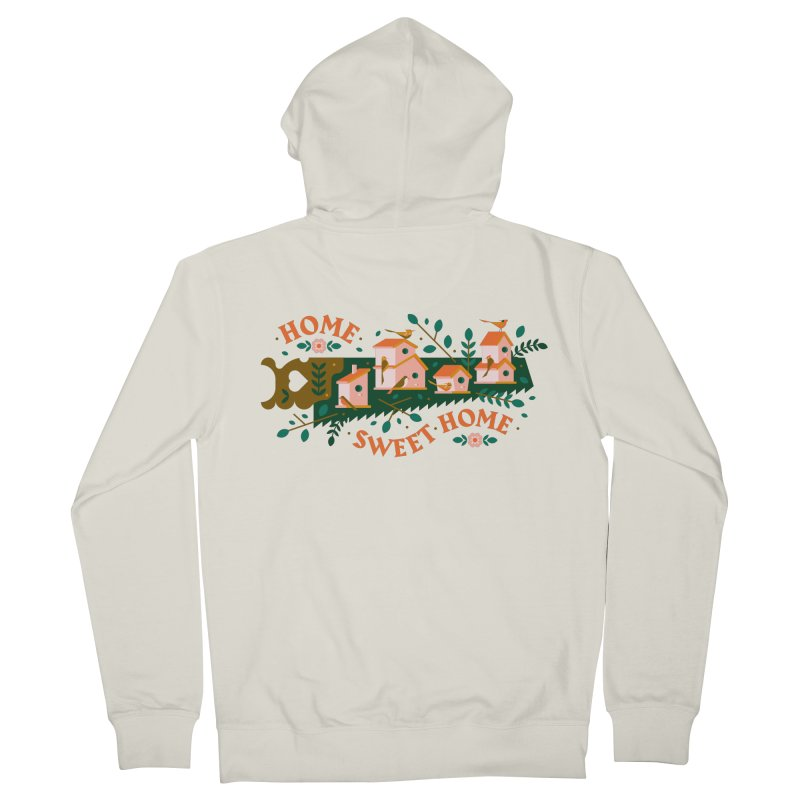 Home Sweet Home Women's French Terry Zip-Up Hoody by Brian Rau's Artist Shop