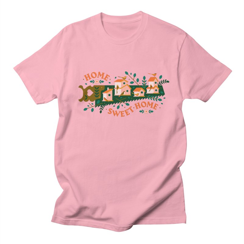 Home Sweet Home Women's Regular Unisex T-Shirt by Brian Rau's Artist Shop