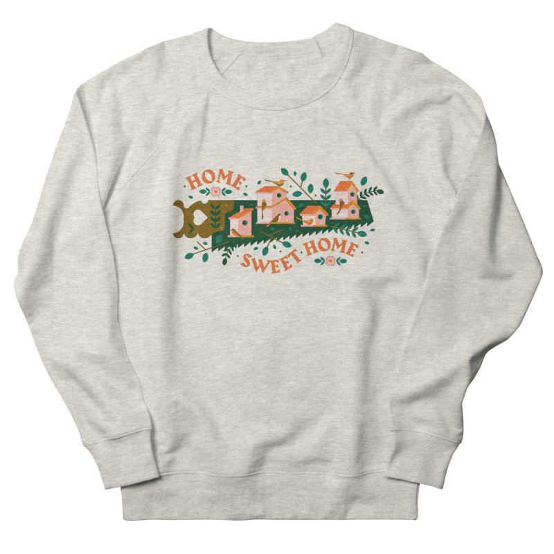 Home Sweet Home Women's French Terry Sweatshirt by Brian Rau's Artist Shop