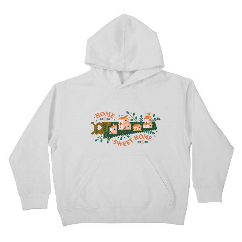 Home Sweet Home Kids Pullover Hoody by Brian Rau's Artist Shop