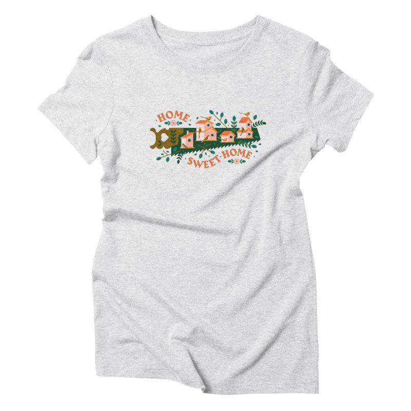 Home Sweet Home Women's Triblend T-Shirt by Brian Rau's Artist Shop