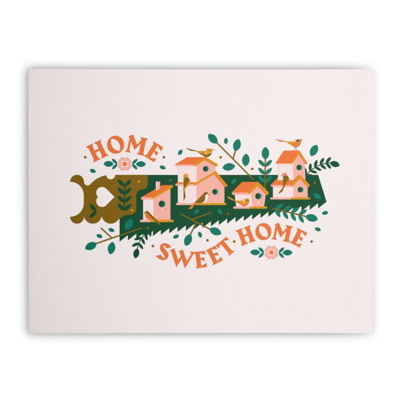 Home Sweet Home Home Stretched Canvas by Brian Rau's Artist Shop