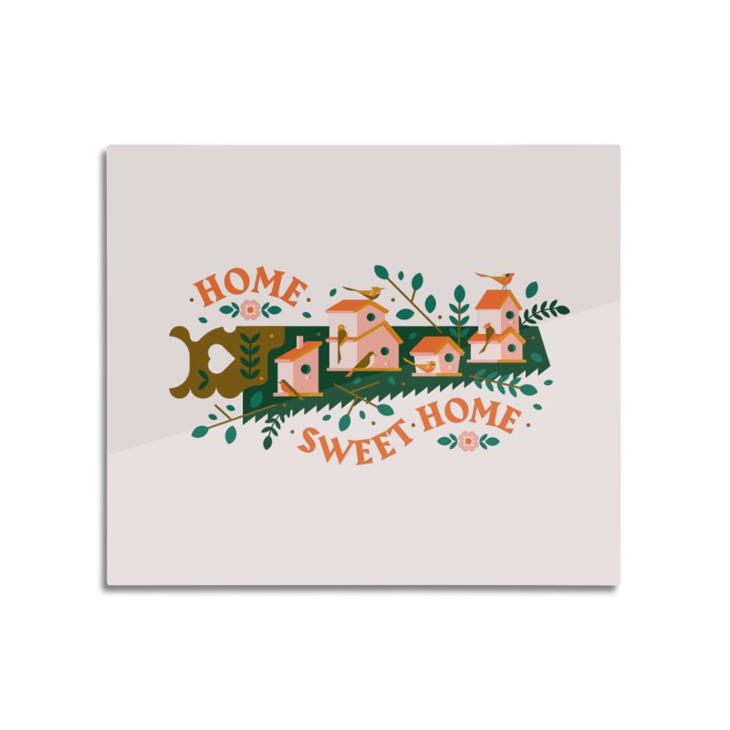 Home Sweet Home Home Mounted Aluminum Print by Brian Rau's Artist Shop