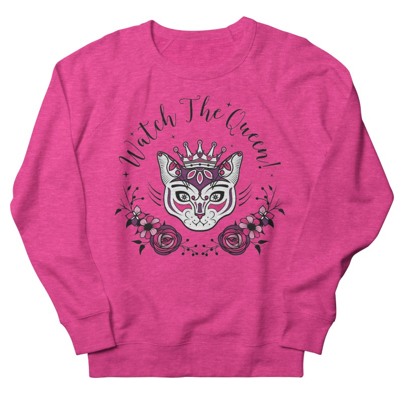 Cat Queen  Women's French Terry Sweatshirt by thebraven's Artist Shop
