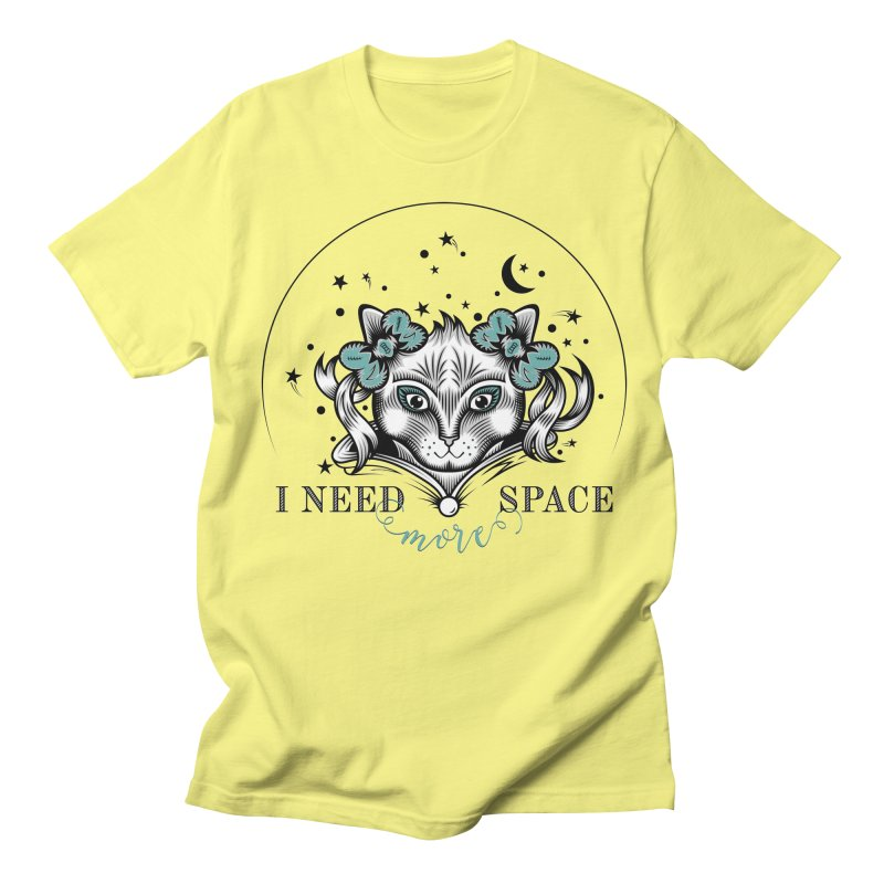 I need (more) space.. Women's Unisex T-Shirt by thebraven's Artist Shop