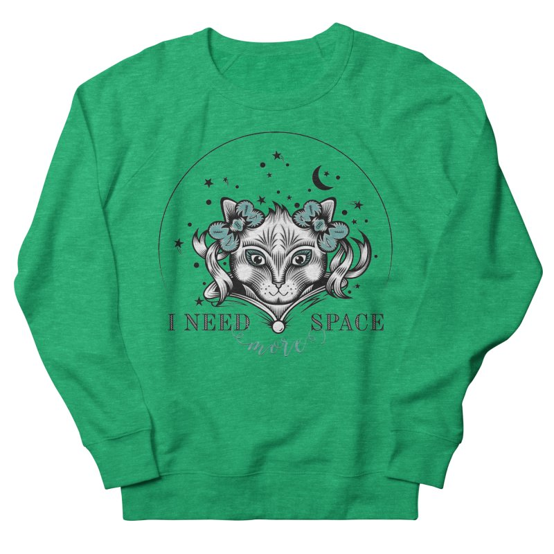 I need (more) space.. Women's Sweatshirt by thebraven's Artist Shop
