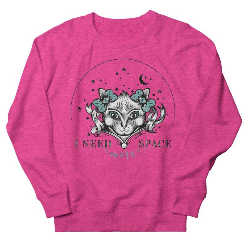 I need (more) space.. Women's Sweatshirt by thebraven's Artist Shop