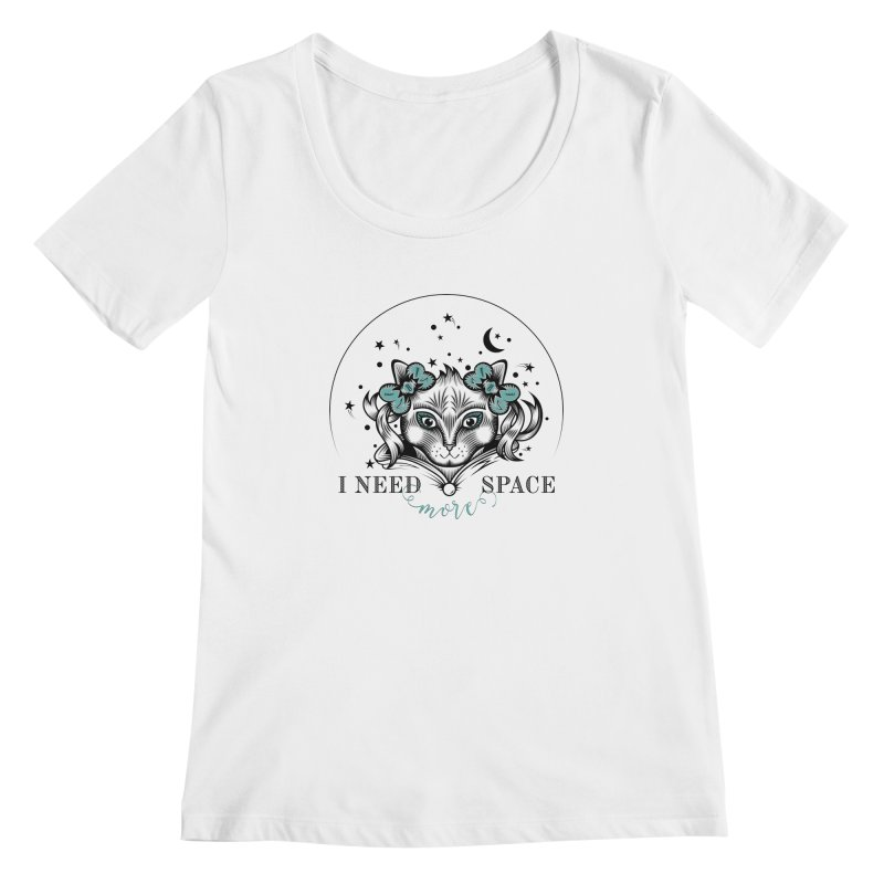 I need (more) space.. Women's Scoopneck by thebraven's Artist Shop