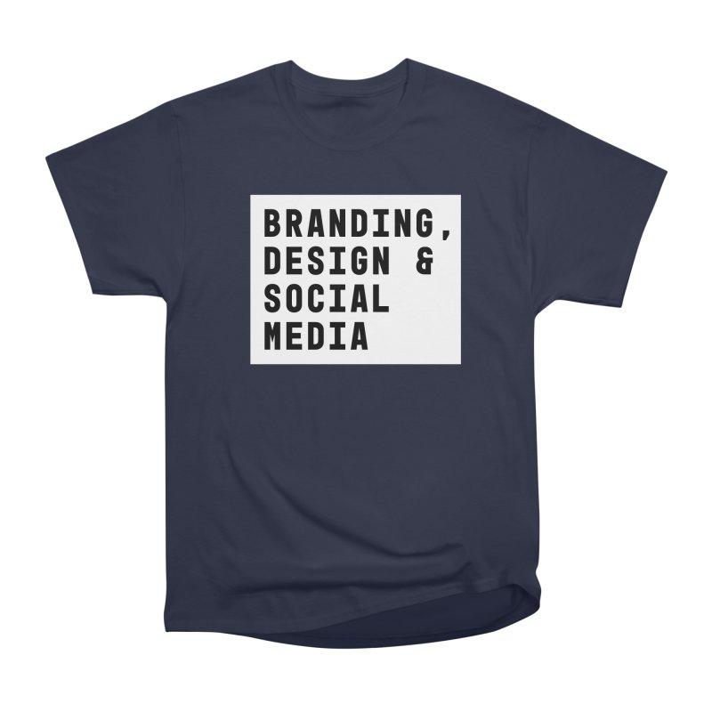 Branding, Design & Social Media Men's Classic T-Shirt by Nik Brovkin AKA The Breaks