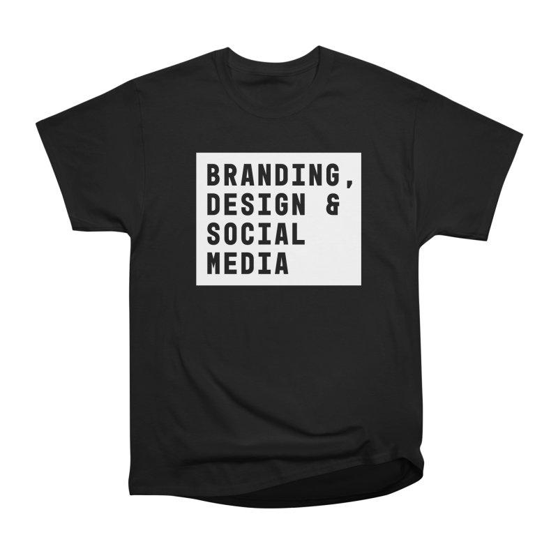 Branding, Design & Social Media Men's Classic T-Shirt by The Breaks